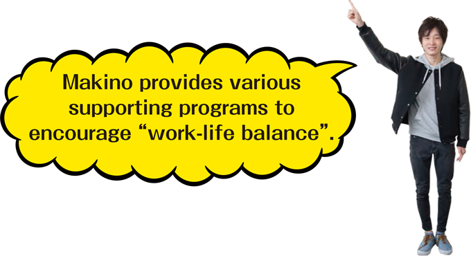 "Makino provides various supporting programs to encourage"" work-life balance"""