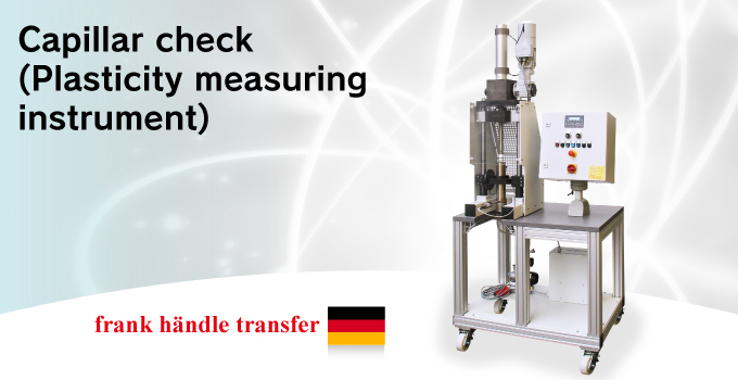 Capillar check (Plasticity measuring instrument)